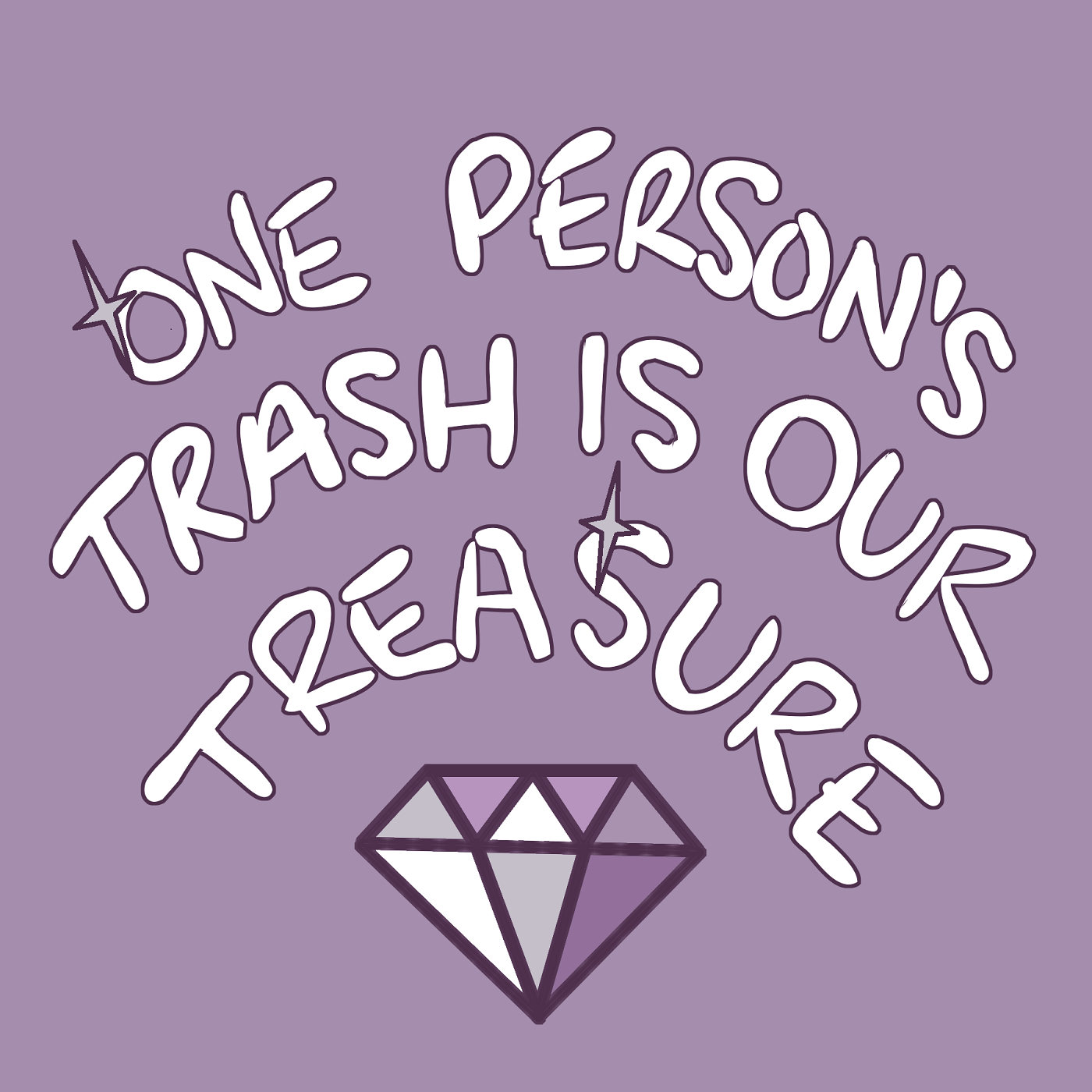 One Person's Trash Is Our Treasure